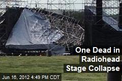 Radiohead Stage Collapse Kills 1 in Toronto
