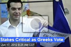 Stakes Critical as Greeks Vote