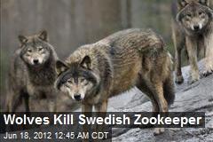 Wolves Kill Swedish Zookeeper
