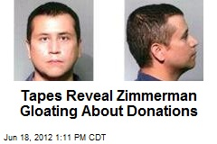 Tapes Reveal Zimmerman Gloating About Donations