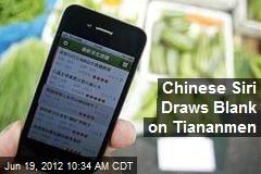 Chinese Siri Draws Blank on Tiananmen