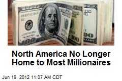 North America No Longer Home to Most Millionaires
