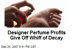 Designer Perfume Profits Give Off Whiff of Decay