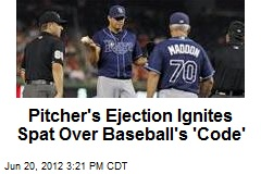 Pitcher's Ejection Ignites Spat Over Baseball's 'Code'