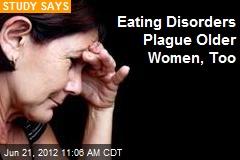 Eating Disorders Plague Older Women, Too