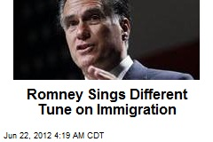 Romney Sings Different Tune on Immigration