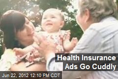 Health Insurance Ads Go Cuddly