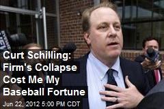 Curt Schilling: Firm's Collapse Cost Me My Baseball Fortune