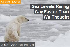 Sea Levels Rising Way Faster Than We Thought