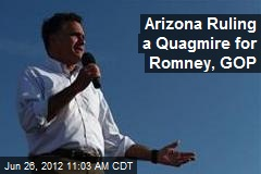Arizona Ruling a Quagmire for Romney, GOP