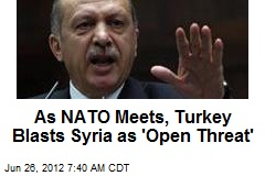 As NATO Meets, Turkey Blasts Syria as 'Open Threat'