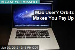 Mac User? Orbitz Makes You Pay Up