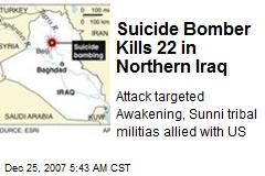 Suicide Bomber Kills 22 in Northern Iraq