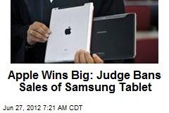 Apple Wins Big: Judge Bans Sales of Samsung Tablet