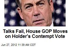 Talks Fail, House GOP Moves on Holder's Contempt Vote