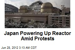 Japan Powering Up Reactor Amid Protests