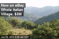 Now on eBay: Whole Italian Village, $3M