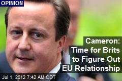 Cameron: Time for Brits to Figure Out EU Relationship