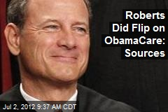 Roberts Did Flip on ObamaCare: Sources