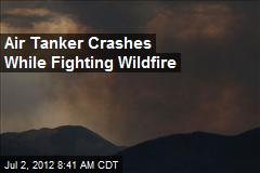 Air Tanker Crashes While Fighting Wildfire