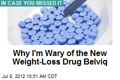 Why I'm Wary of the New Weight-Loss Drug Belviq