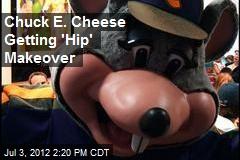 Chuck E. Cheese Getting 'Hip' Makeover