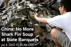 China Bans Shark Fin Soup at State Banquets