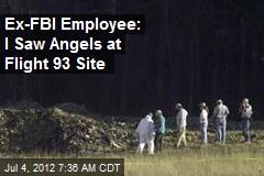 Ex-FBI Employee: I Saw Angels at Flight 93 Site