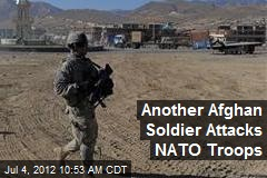 Another Afghan Soldier Attacks NATO Troops