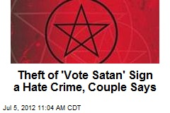 Theft of 'Vote Satan' Sign a Hate Crime, Couple Says