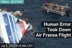 Human Error Took Down Air France Flight
