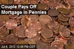 Couple Pays Off Mortgage in Pennies