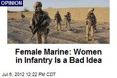 Female Marine: Women in Infantry Is a Bad Idea