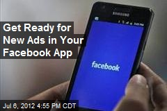 Get Ready for New Ads in Your Facebook App