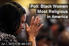Poll: Black Women Most Religious in America