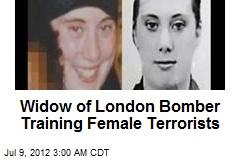 Widow of London Bomber Training Female Terrorists