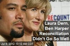 Laura Dern, Ben Harper Reconciliation Didn't Go So Well