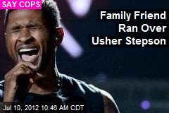 Family Friend Ran Over Usher Stepson