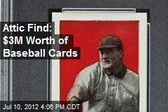 Attic Find: $3M Worth of Baseball Cards