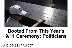 Booted From This Year's 9/11 Ceremony: Politicians
