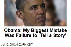 Obama: My Biggest Mistake Was Failure to 'Tell a Story'