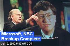 Microsoft, NBC Breakup Complete