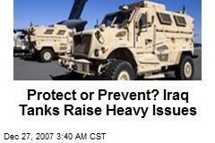 Protect or Prevent? Iraq Tanks Raise Heavy Issues