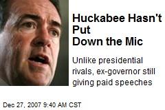 Huckabee Hasn't Put Down the Mic