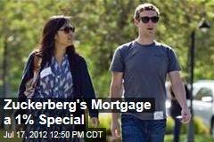 Zuckerberg's Mortgage a 1% Special