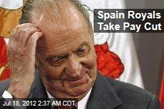 Spain Royals Take Pay Cut
