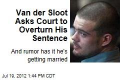 Van der Sloot Asks Court to Overturn His Sentence
