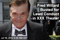 Fred Willard Busted for Lewd Conduct in XXX Theater