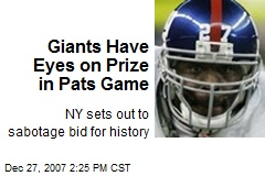 Giants Have Eyes on Prize in Pats Game