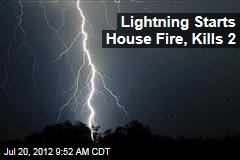 Lightning Starts House Fire, Kills 2
